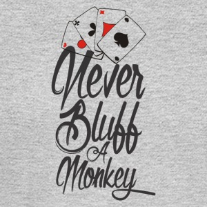 NEVER BLUFF A MONKEY - Men's Long Sleeve T-Shirt
