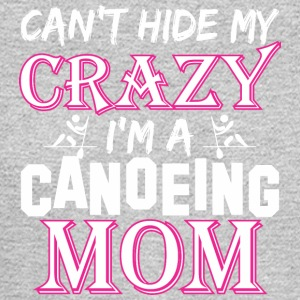 Cant Hide My Crazy Im A Canoeing Mom - Men's Long Sleeve T-Shirt