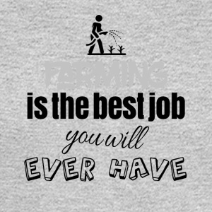 Farming is the best job you will ever have - Men's Long Sleeve T-Shirt