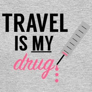 Travel Is My Drug! - Men's Long Sleeve T-Shirt