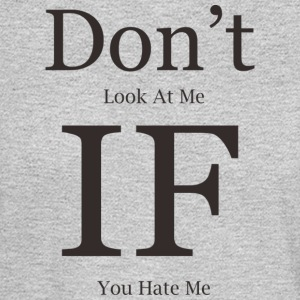 don t look at me - Men's Long Sleeve T-Shirt
