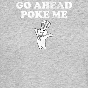 Go Ahead Poke Me - Men's Long Sleeve T-Shirt