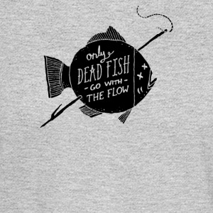 Only Dead Fish Go With The Flow - Men's Long Sleeve T-Shirt