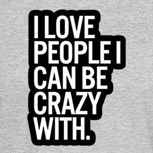 Ahhhhhh, crazy people ❤❤ - Men's Long Sleeve T-Shirt