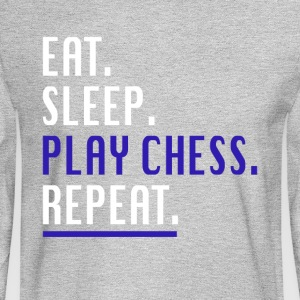 Cool Eat Sleep Play Chess Repeat Novelty Shirts - Men's Long Sleeve T-Shirt