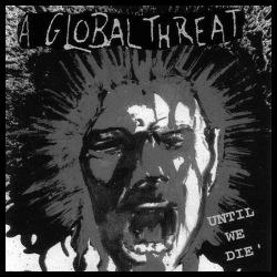 A Global Threat- until we die