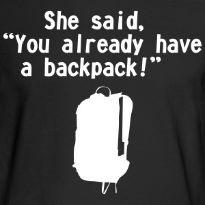 she said backpack - Men's Long Sleeve T-Shirt