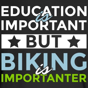 Education is important but biking is importanter - Men's Long Sleeve T-Shirt