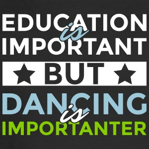 Education is important but dancing is importanter - Men's Long Sleeve T-Shirt