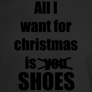 All I want for christmas is you shoes - Men's Long Sleeve T-Shirt