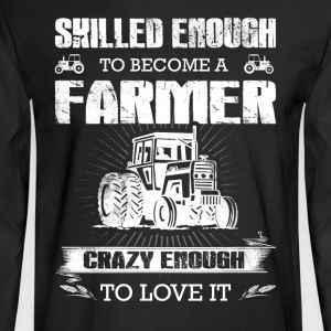 To become a Farmer T Shirts - Men's Long Sleeve T-Shirt
