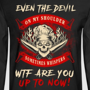 Even the devil Chef T-Shirts - Men's Long Sleeve T-Shirt