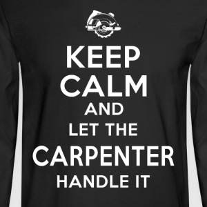 Keep calm Carpenter T-Shirts - Men's Long Sleeve T-Shirt