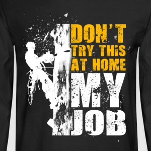 Don't try thus at home Logger T-Shirt - Men's Long Sleeve T-Shirt