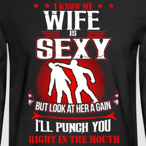 I know my wife is sexy - Men's Long Sleeve T-Shirt
