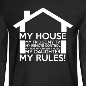 My House My Rules - Men's Long Sleeve T-Shirt