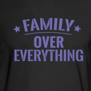 FAMILY OVER EVERYTHING - Men's Long Sleeve T-Shirt