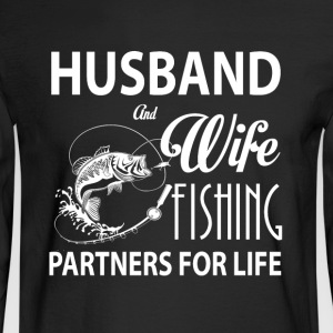 Husband And Wife Fishing T Shirt - Men's Long Sleeve T-Shirt