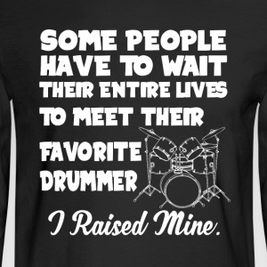 Favorite Drummer T Shirt - Men's Long Sleeve T-Shirt