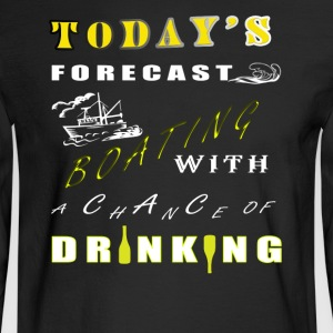 Today's Forecast Boating T Shirt - Men's Long Sleeve T-Shirt