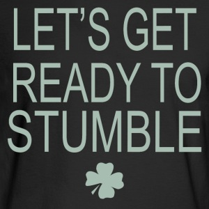Let s Get Ready To Stumble - Men's Long Sleeve T-Shirt