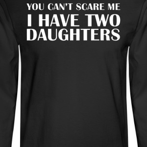 I HAVE TWO DAUGHTERS - Men's Long Sleeve T-Shirt