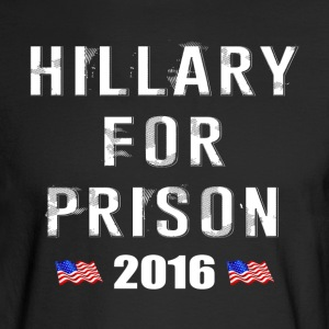 Hillary For Prison 2016 - Men's Long Sleeve T-Shirt