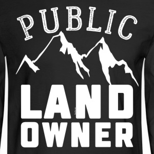 Public Land Owner Sarcasm Humorous Property Design - Men's Long Sleeve T-Shirt