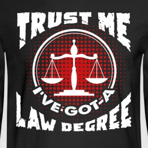 LAWYER TRUST ME SHIRT - Men's Long Sleeve T-Shirt
