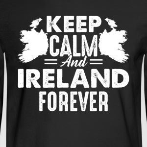 Keep Calm And Ireland Forever Shirts - Men's Long Sleeve T-Shirt