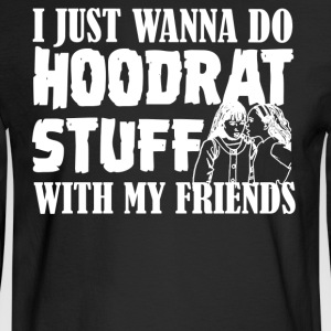 Do Hoodrat Stuff Shirt - Men's Long Sleeve T-Shirt