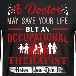 Occupational Therapist Shirts - Men's Long Sleeve T-Shirt
