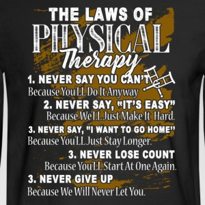 THE LAWS OF PHYSICAL THERAPIST SHIRT - Men's Long Sleeve T-Shirt