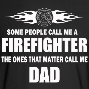 Some people call me a firefighter - Men's Long Sleeve T-Shirt