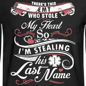This EMT Who Stole My Heart T Shirt - Men's Long Sleeve T-Shirt
