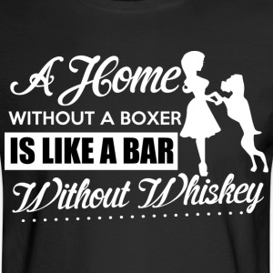 A Home Without A Boxer Is Like A Bar T Shirt - Men's Long Sleeve T-Shirt