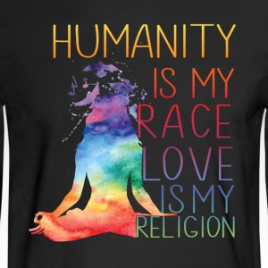 Humanity is my race Love is my religion - Men's Long Sleeve T-Shirt