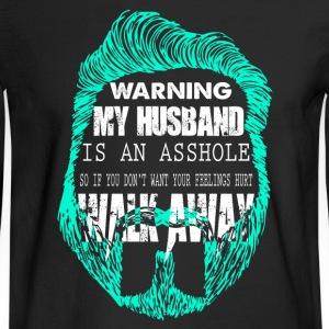Warning My Husband Is An Asshole T Shirt - Men's Long Sleeve T-Shirt