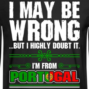 I May Be Wrong Im From Portugal - Men's Long Sleeve T-Shirt