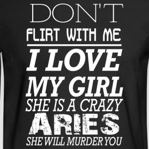 I love my girl she is a crazy Aries - Men's Long Sleeve T-Shirt