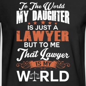 To The World My Daughter Is Just A Lawyer - Men's Long Sleeve T-Shirt