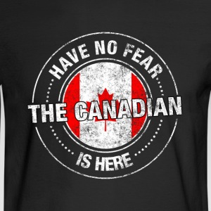 Have No Fear The Canadian Is Here - Men's Long Sleeve T-Shirt