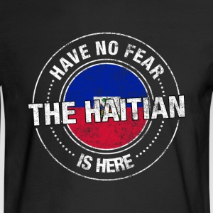 Have No Fear The Haitian Is Here - Men's Long Sleeve T-Shirt
