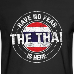 Have No Fear The Thai Is Here - Men's Long Sleeve T-Shirt