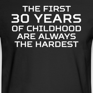 First 30 Years Of Childhood 30th Birthday - Men's Long Sleeve T-Shirt
