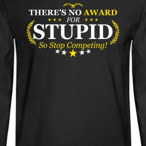 Award Stupid - Men's Long Sleeve T-Shirt