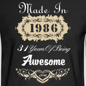 Made in 1986 31 years of being awesome - Men's Long Sleeve T-Shirt