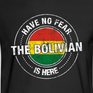 Have No Fear The Bolivian Is Here - Men's Long Sleeve T-Shirt