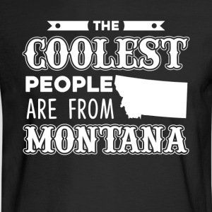THE COOLEST PEOPLE ARE FROM MONTANA SHIRT - Men's Long Sleeve T-Shirt