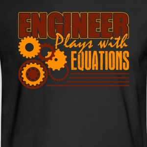 ENGINEER PLAYS WITH EQUATIONS T SHIRT - Men's Long Sleeve T-Shirt